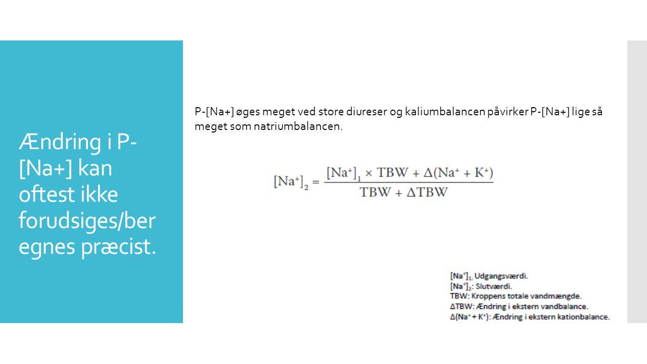 Ændring i P-[Na+] kan oftest ikke forudsiges/beregnes præcist.